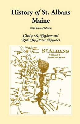 History of St. Albans, Maine: 2003 Revised Edition