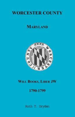 Worcester Will Books, Liber Jw, 1790-1799