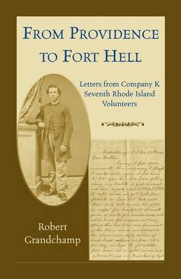 From Providence to Fort Hell: Letters from Company K, Seventh Rhode Island Volunteers