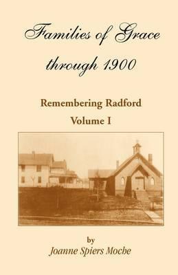 Families of Grace: Remembering Radford, Volume I