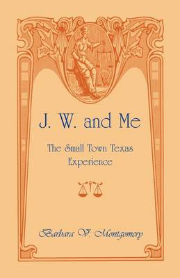 J. W. and Me: The Small Town Texas Experience