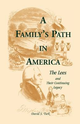 A Family's Path in America: The Lees and Their Continuing Legacy