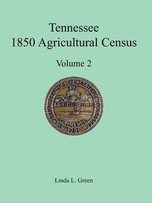 Tennessee 1850 Agricultural Census: Vol. 2, Robertson, Rutherford, Scott, Sevier, Shelby and Smith Counties