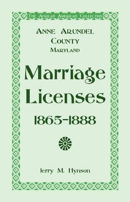The African American Collection: Anne Arundel County, Maryland Marriage Licenses, 1865-1888
