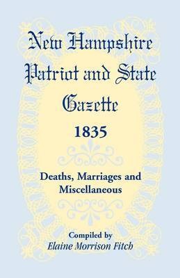 New Hampshire Patriot & State Gazette 1835, Deaths, Marriages & Miscellaneous