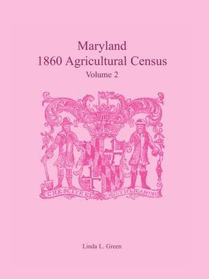 Maryland 1860 Agricultural Census, Volume 2