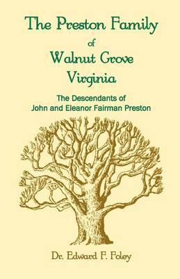 The Prestons of Walnut Grove, Virginia