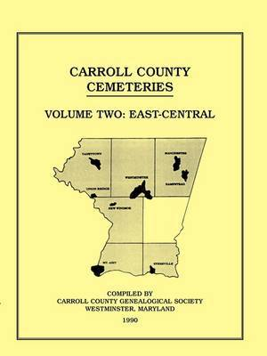 Carroll County, Maryland Cemeteries, Volume 2: East-Central