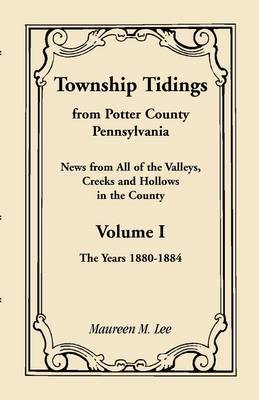 Township Tidings, from Potter County, Pennsylvania, Volume 1, 1880-1884