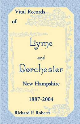 Vital Records of Lyme and Dorchester, New Hampshire, 1887-2004