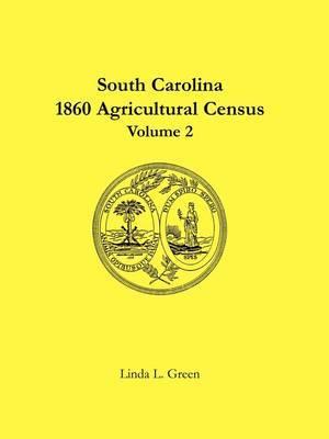 South Carolina 1860 Agricultural Census: Volume 2