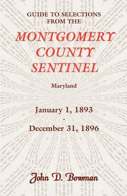 Guide to Selections from the Montgomery County Sentinel, Maryland, January 1, 1893 - December 31, 1896