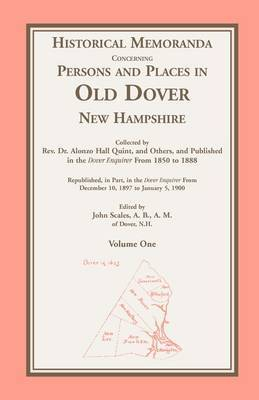 Historical Memoranda Concerning Persons and Places in Old Dohistorical Memoranda Concerning Persons and Places in Old Dover, New Hampshire Ver, New Hampshire