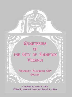 Cemeteries of the City of Hampton, Virginia, Formerly Elizabeth City County