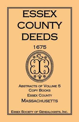 Essex County Deeds 1675, Abstracts of Volume 5, Copy Books, Essex County, Massachusetts