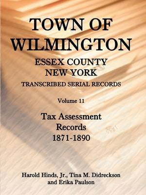 Town of Wilmington, Essex County, New York, Transcribed Serial Records, Volume 11, Tax Assessment Records, 1871-1890