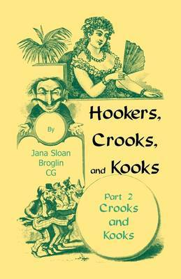 Hookers, Crooks and Kooks, Part II Crooks and Kooks