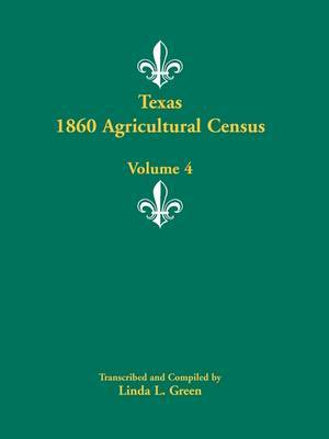 Texas 1860 Agricultural Census, Volume 4