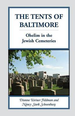 The Tents of Baltimore: Ohelim in the Jewish Cemeteries