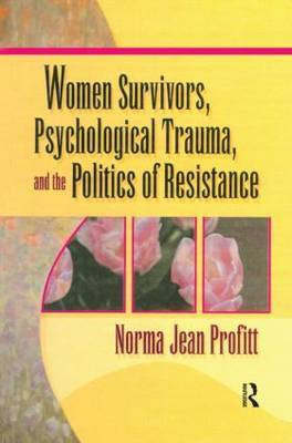 Women Survivors, Psychological Trauma, and the Politics of Resistance