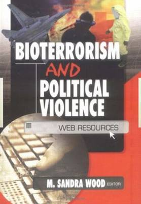 Bioterrorism and Political Violence: Web Resources
