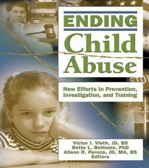 Ending Child Abuse: New Efforts in Prevention, Investigation and Training