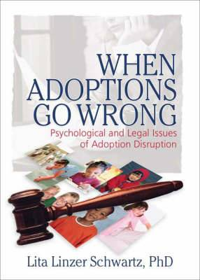 When Adoptions Go Wrong: Psychological and Legal Issues of Adoption Disruption