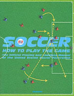 Soccer: How to Play the Game