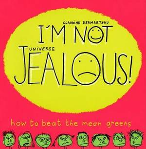 I'm Not Jealous!: How to Beat the Green Means
