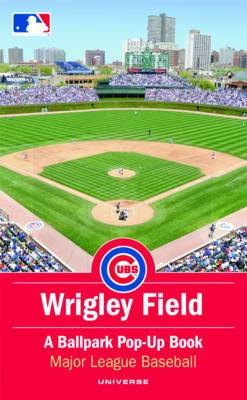 Wrigley Field: A Ballpark Pop-up Book