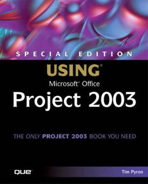 Special Edition Using Microsoft Office Project 2003: 2003