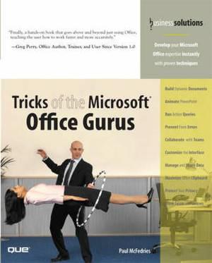 Tricks of the Microsoft Office Gurus