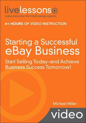 Starting a Successful eBay Business: Start Selling Today - and Achieve Business Success Tomorrow!