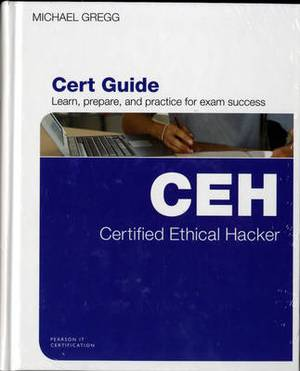 Certified Ethical Hacker (CEH) Cert Guide with MyITCertificationlab Bundle
