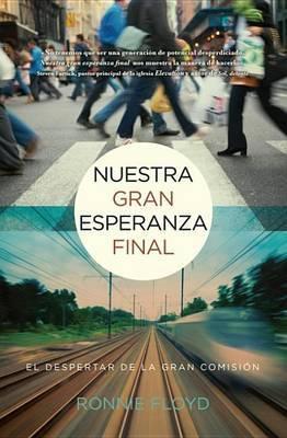 Nuestra Gran Esperanza Final: El Despertar de la Gran Comision
