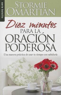 Diez Minutos Para la Oracion Poderosa