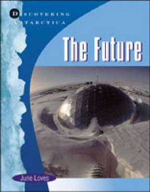 Discovering Antarctica: The Future