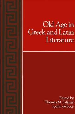 Old Age in Greek and Latin Literature