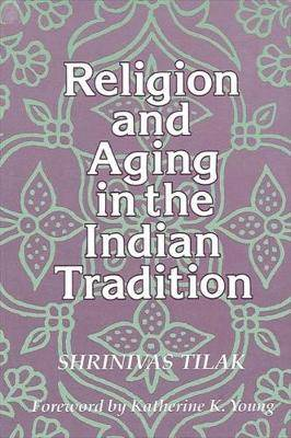 Religion and Aging in the Indian Tradition
