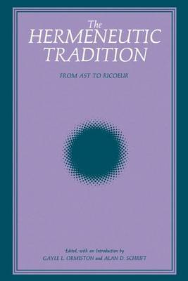 The Hermeneutic Tradition: From Ast to Ricoeur