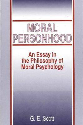 Moral Personhood: An Essay in the Philosophy of Moral Psychology