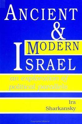 Ancient and Modern Israel: An Exploration of Political Parallels