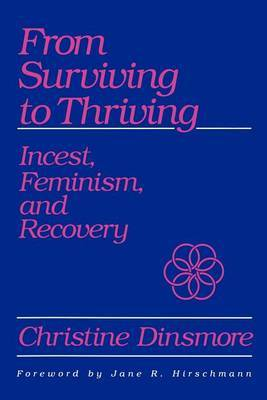 From Surviving to Thriving: Incest, Feminism and Recovery