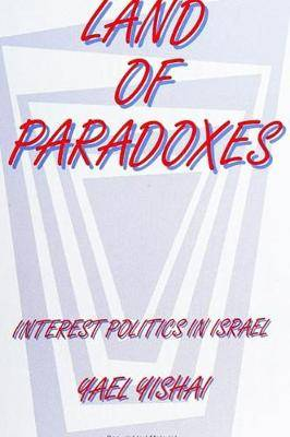 Land of Paradoxes: Interest Politics in Israel
