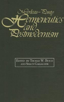 Merleau-Ponty, Hermeneutics and Postmodernism