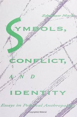 Symbols, Conflict and Identity: Essays in Political Anthropology