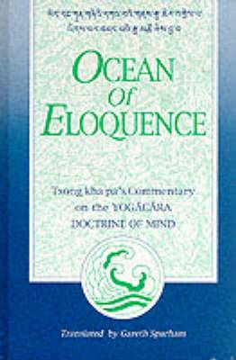 Ocean of Eloquence: Commentary on the Yogacara Doctrine of Mind