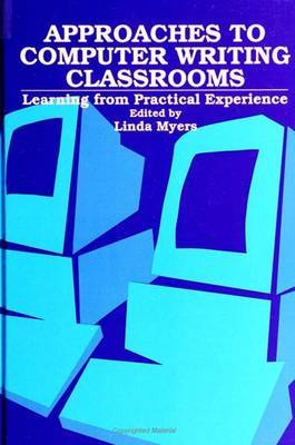Approaches to Computer Writing Classrooms: Learning from Practical Experience