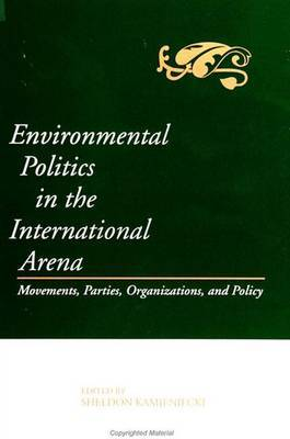 Environmental Politics in the International Arena: Movements, Parties, Organizations, and Policy