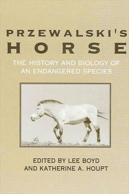 Przewalski's Horse: The History and Biology of an Endangered Species
